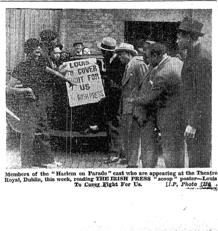"'Members of the ""Harlem on Parade"" cast are appearing at the Theatre Royal, Dublin, this week, reading The Irish Press ""scoop"" poster –Louise To Cover Fight For Us'. (The Irish Press, 31 August 1937. Source: Irish News Archive). Unidentified cast members."