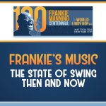 Frankie's Music: The State of Swing, Then and Now