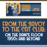 From the Savoy to the Cat Club: On the Dance Floor, 1950s and Beyond